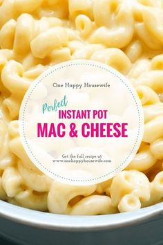 Perfect Instant Pot Mac and Cheese: Macaroni and Cheese so Creamy and Easy You'll Never Go Back to Making It on the Stove
