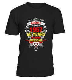 """# August 1957 60 years of being awesome T-Shirt - Limited Edition .  Special Offer, not available in shops      Comes in a variety of styles and colours      Buy yours now before it is too late!      Secured payment via Visa / Mastercard / Amex / PayPal      How to place an order            Choose the model from the drop-down menu      Click on """"Buy it now""""      Choose the size and the quantity      Add your delivery address and bank details      And that's it!      Tags: Born in August 1957…"""