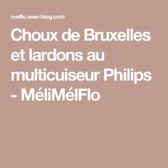 Choux de Bruxelles et lardons au multicuiseur Philips - MéliMélFlo