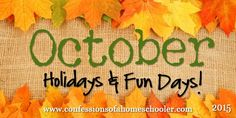October 2015 Holidays & Fun Days - Confessions of a Homeschooler Jolly Holiday, Holiday Fun, Mom Blogs, Good Day, Free Printables, Coloring Pages, October, Cozy Sweaters, Homeschooling