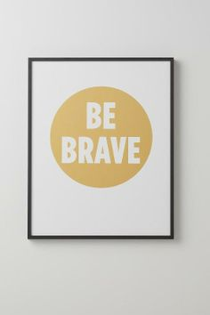 Be Brave  by schoolhouseelectric: Thanks to @Steven McGaughey ! #Illustration #Be_Brave
