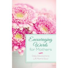"""Read """"Encouraging Words for Mothers Daily Devotions to Lift Mom's Soul"""" by Michelle Medlock Adams available from Rakuten Kobo. Moms, where can you find wisdom and support when you really need it? Right at your fingertips, thanks to Encouraging Wor. Christian Gifts, Christian Women, Havilah Cunnington, Point Of Grace, Dealing With Divorce, Praying For Your Children, Henry Cloud, Mom Prayers"""