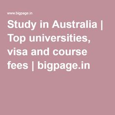 Study in Australia | Top universities, visa and course fees | bigpage.in