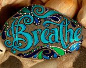 Breathe.../ Painted Sea Stone   www.LoveFromCapeCod.etsy.com