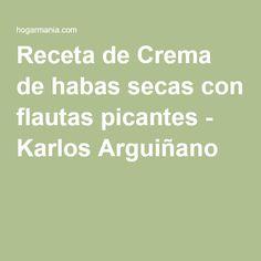 Receta de Crema de habas secas con flautas picantes - Karlos Arguiñano