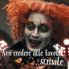 ***************Do not believe in fairy tales, write Mad Hatter Quotes, Jonny Deep, Alice And Wonderland Quotes, Something To Remember, Take Me Up, Tumblr Quotes, Movie Quotes, Best Quotes, Thoughts