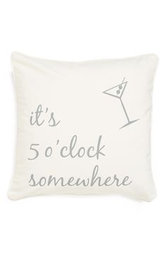 When in doubt, refer to the pillow 'It's 5 o'Clock Somewhere' Accent Pillow