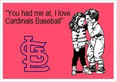 You had me at I love Cardinals baseball