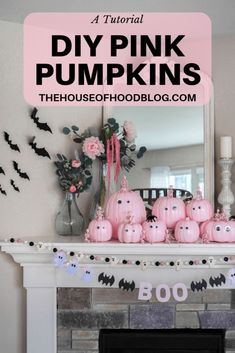 Chelsee from The House of Hood Blog shares a super simple DIY to make these fun pink pumpkin decorations! Everything you need to make a perfect pink Halloween mantle! She is also sharing a free printable to make this BOO banner! #diy #pinkpumpkins #falldecor #pumpkindecor #halloweenmantle #mantledecor #kidsdecor #childrensdecor