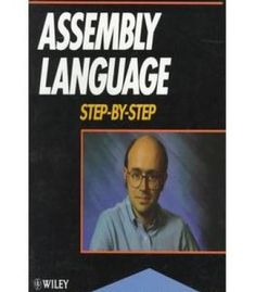 Assembly Language Step-by-step By Jeff Duntemann free ebook Assembly Language Programming, Programming Languages, Good Books, Books To Read, Coding Courses, Computer Projects, Book Works, Creating A Vision Board, Free Books Online