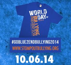 We are all different, but if we all Stand Up as 1, no one Stands alone! 1 by 1 we can change the world, it's up to us! On Oct 6th, 2014 let's make it a Blue Shirt Day® for World Day Of Bullying Prevention! #GOBLUE2EndBullying2014