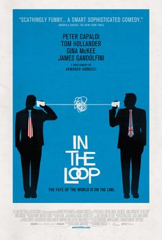 In The Loop , starring Tom Hollander, Peter Capaldi, James Gandolfini, Harry Hadden-Paton. The US President and UK Prime Minister fancy a war. But not everyone agrees that war is a good thing... #Comedy