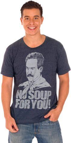 "Cyrus- ""No Soup For You!"" Seinfeld Soup Nazi shirt"