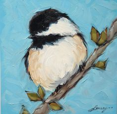 Chickadee Painting 6x6 original oil painting on panel by Andrea lavery available www.etsy.com/shop/LaveryART