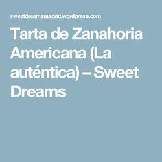 Tarta de Zanahoria Americana (La auténtica) – Sweet Dreams