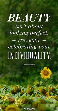 No wonder Bobbi Brown has made a business out of beautifying women. #beauty #quotes