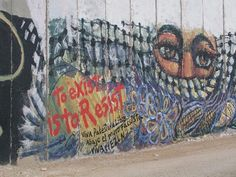To exist is to Resist - on the Apartheid Wall in Palestine West Bank Wall, Challenge The Status Quo, Visit Egypt, Apartheid, The Beautiful Country, Long Live, Islamic Art, Rue, Cool Art