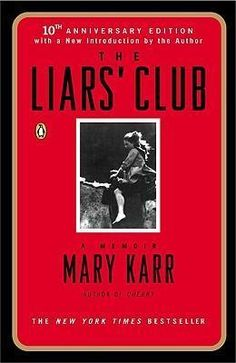 It's been around for over ten years but I just discovered it last year and it was an emotional,wonderful read. If I ever met Mary Karr I'd give her a bug huge hug!