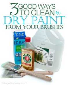 Salvaged Inspirations | Here are 3 great ways to clean old dried paint off your paint brushes. It makes your paint brushes look and feel like new again!