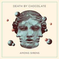 Alain Aebersold - Death by Chocolate – Among Sirens (Album Artwork) on Behance