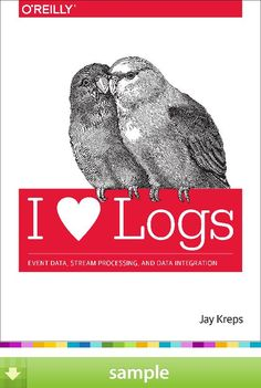 'I Heart Logs' by Jay Kreps - Download a free ebook sample and give it a try! Don't forget to share it, too.