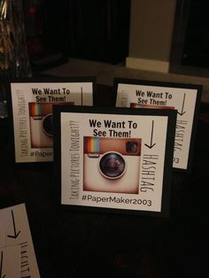 Let guests know to Hashtag to help share photos! Put tent cards on tables.