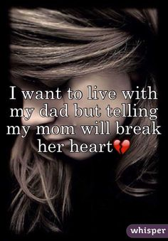 Image result for i want to live with my dad