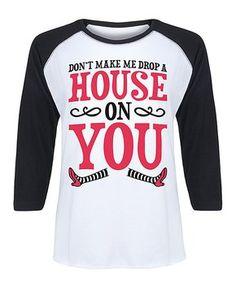 White & Black 'Drop A House On You' Raglan Tee - Women