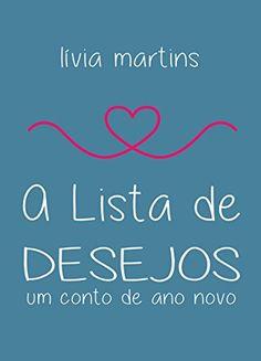 Amazon.com.br eBooks Kindle: A Lista de Desejos: Um conto de ano novo, Lívia Martins