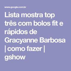 Lista mostra top três com bolos fit e rápidos de Gracyanne Barbosa   como fazer   gshow