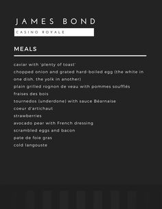 Casino Royale was Ian Fleming's first James Bond novel. If you're planning on throwing a James Bond party, here's the menu featuring the foods mentioned in the book for inspiration.