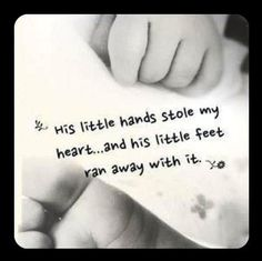 His little hands stole my heart mother and son inspirational quote