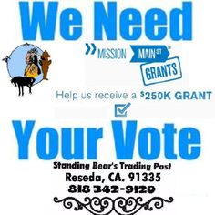Standing Bear's Trading Post has applied for a $250,000 GRANT from Mission Main Street funded by Chase Bank.  250 votes by November 15th, are needed to qualify...  Your help is essential in meeting that goal!  Please follow the link and Cast your VOTE for Standing Bear's Trading Post!  https://www.missionmainstreetgrants.com/business/detail/46410