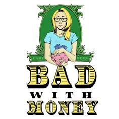 Bad With Money | Gaby Dunn. Money and the lessons we learn about how to save, spend, and think about it are a huge part of culture. Gaby interviews creatives, friends, family members, and even a financial therapist. She shares stories about the cultural and social scripts families teach their kids about money.