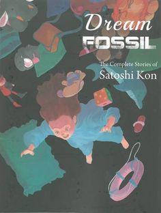 Dream Fossil: The Complete Stories of Satoshi Kon by Satoshi Kon http://www.amazon.com/dp/194122024X/ref=cm_sw_r_pi_dp_iViRvb0NGPD1D
