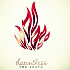 dauntless; from my favorite book <3 Would make a cool tattoo