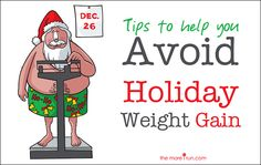 Tips to Help You Avoid Holiday Weight Gain   the more i run-a healthy living blog for women over 40