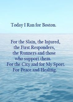 Today I Ran 12 miles for Boston.  Prayed for all of those hurt and families impacted by such a sad event.