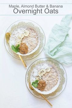 Maple, Almond Butter and Banana Overnight Oats | The Organic Kitchen Blog and Tutorials