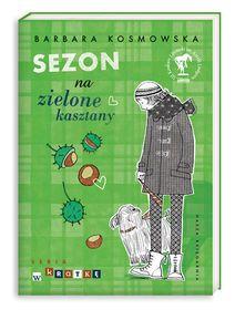 Sezon na zielone kasztany-Kosmowska Barbara