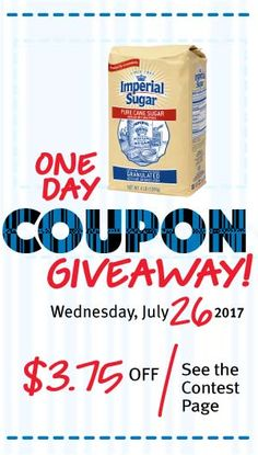 One Day Coupon Giveaway-It's that time of year again! Our annual One Day Coupon Giveaway! 2,500 lucky fans will each win a voucher for any Imperial Sugar product (priced up to $3.75).  If you want to win, visit our page on Wednesday, July 26th and complete the entry form on the contest page.   Good luck!