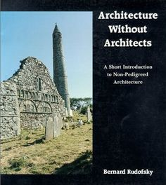 Architecture Without Architects: What Ancient Structures Reveal About Collaborative Design | Brain Pickings