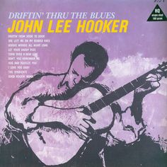 John Lee Hooker Driftin' Thu The Blues – Knick Knack Records