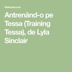 Antrenând-o pe Tessa (Training Tessa), de Lyla Sinclair Training, Work Outs, Excercise, Onderwijs, Race Training, Exercise, Studying, Workouts, Physical Exercise