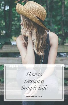 You don't need to minimize yourself right out of a life. Design the life you want to live, no more and no less.