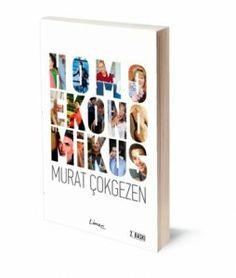 Homoekonomikus: Hayata, Olaylara, İlişkilere Ekonomik Bakış | Murat Çokgezen | ISBN: 978-975-251-011-1 | 179 Sayfa