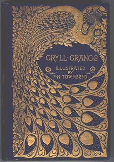 Gold embossed leather cover.  Gryll Grange, Thomas Love Peacock, illustrated by F.H. Townsend. Macmillan,1896.    The binding designed by A.A. Turbayne.  Royal blue cloth with gold blocking.  Signed in a small cartouche at the bottom left. A volume in the Peacock Series issued by Macmillan in the 1890s.