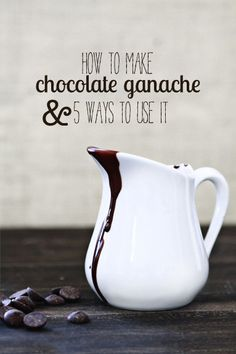 How to Make Ganache and 5 Ways to Use Ganache