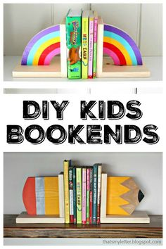 DIY Kids Bookends Need an easy gift idea for kids that you can make from one board? How about a pair of bookends with a rainbow or a pencil? Super cute, simple and easy to make. The rainbow bookends are such a pretty