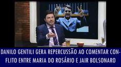 Danilo Gentili gera repercussão ao comentar conflito entre Maria do Rosá...